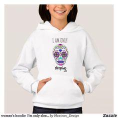 women's hoodie  I'm only sleeping skull