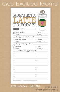 "Free ""Mom's got a LATTE to do today!"" printable to-do list."