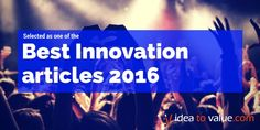 2016's best innovation blog articles, from the top influential innovation bloggers - Idea to Value