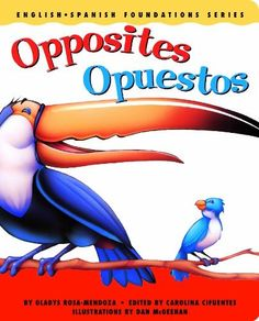 Opposites Opuestos English And Spanish Foundations Series Bilingual Dual Language Pre K Kindergarten