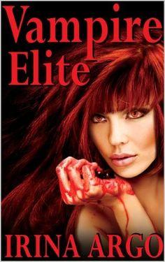 #1 Bestseller. Vampire Elite (Vampire Elite Series, Volume 1) [Kindle Edition]