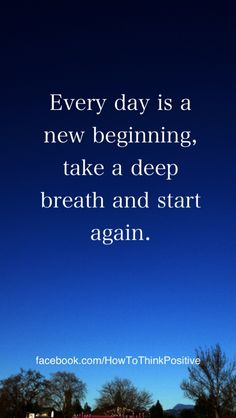 Every day is a new beginning  #quotes #inspiration #loa #motivation
