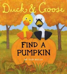 Duck and Goose (series) by Tad Hills