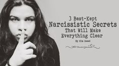 3 Best-Kept Narcissist Secrets That will Make Everything Clear - http://themindsjournal.com/best-kept-narcissistic-secrets/