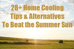 28+ Home Cooling Tips and Energy-Efficient Alternatives