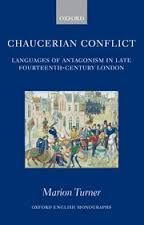 Chaucerian Conflict: Languages of Antagonism in Late Fourteenth-Century London - E 24 CHA Tur