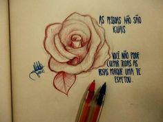 As pessoas não são iguais Você não pode culpar todas as rosas porque uma te espetou. - Desenhos de um garoto solitário