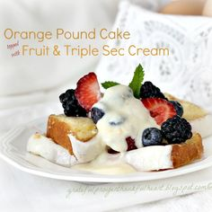 With a Grateful Prayer and a Thankful Heart: Orange Pound Cake with Triple Sec Cream