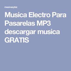 Musica Electro Para Pasarelas MP3 descargar musica GRATIS