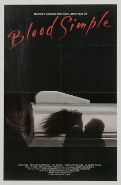 Murder's hard the first time, After that it's Blood Simple - Joel and Ethan Coen (1985).