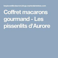 Coffret macarons gourmand - Les pissenlits d'Aurore