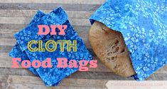 DIY cloth food bags: sandwich beeswax pastilles between wax paper and fabric, iron, then sew into bag