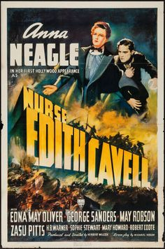 "Nurse Edith Cavell (RKO, 1939). One Sheet (27"" X 41""). Drama. Starring Anna Neagle, Edna May Oliver, George Sanders, May Robson, Zasu Pitts, H.B. Warner, Sophie Stewart, Mary Howard, and Robert Coote. Directed by Herbert Wilcox"