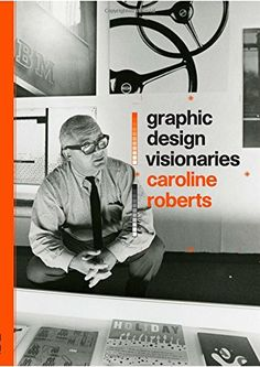 Graphic Design Visionaries by Caroline Roberts http://www.amazon.com/dp/1780674848/ref=cm_sw_r_pi_dp_bWjYwb068XCNY
