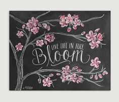 Welcome, Spring! This whimsical chalk art print features Live life in full bloom hand lettered amidst cheerful cherry blossom illustrations. The
