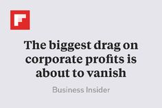 The biggest drag on corporate profits is about to vanish http://flip.it/YqWQr