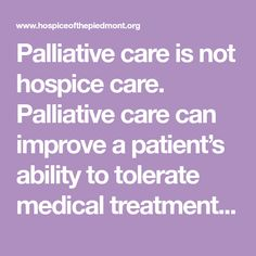 Palliative care is not hospice care. Palliative care can improve a patient's ability to tolerate medical treatments, gain strength to carry on with daily life, & help patients understand care choices better. To learn more about our Care Connections program, call us: 336-889-8446.