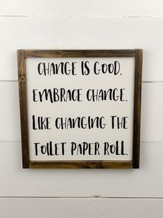 New sign in my #etsy shop: Change is good, funny bathroom sign, change the toilet paper roll bathroom sign #bathroom #bathroomwalldecor #funnydecor #funnybathroomdecor #bathroomwallsigns #bathroomdecor #toilethumordecor #funnybathroomsigns #changethetoiletpaper