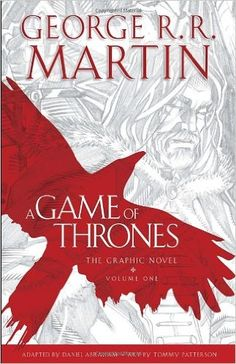 A Game of Thrones: The Graphic Novel, Volume One - Daniel Abraham, George R. R. Martin, Tommy Patterson