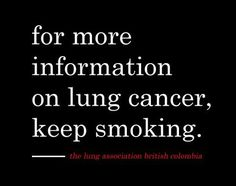 cool adds for more information on lung cancer keep smoking - Google-søgning