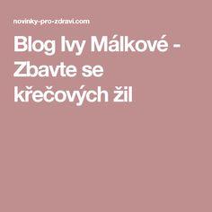 Blog Ivy Málkové - Zbavte se křečových žil