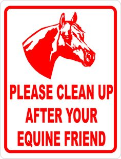Please Clean Up After Your Equine Friend Sign