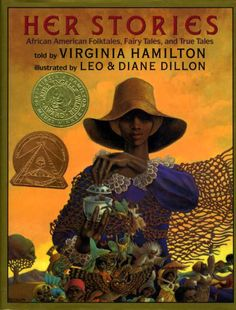 """""""Her Stories: African American Folktales, Fairy Tales, and True Tales"""" by Virginia Hamilton"""