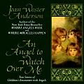 Angel to Watch Over Me by Joan Weste Anderson: Perhaps because children have not yet learned to disbelieve what their eyes, ears, and hearts tell them, they have a special closeness with angels. After the publication of Joan Wester Anderson's New York Times bestseller Where Angels Walk, people urged her to write a book...