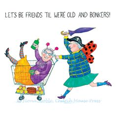 friends quotes & We choose the most beautiful CRAZY OLD LADIES Greeting Card: Let's be friends til we're old and bonkers! A perfect best friend birthday card for you.VERRÜCKTE alte Damen Grußkarte: Lass uns von ChurchMousePress most beautiful quotes ideas Birthday Cards For Friends, Best Friend Birthday, Funny Birthday Cards, Birthday Quotes, Birthday Greetings, Humor Birthday, Birthday Clipart, Card Birthday, Happy Birthday