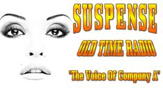 Old Time Radio Drama! SUSPENSE!!! The Voice Of Company A