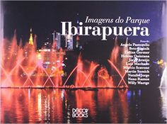 Imagens Do Parque Ibirapuera. Images Of The Park Ibirapuera - Livros na Amazon.com.br
