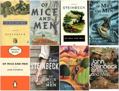 """""""Of Mice and Men,"""" John Steinbeck. I definitely want students to create their own book covers at the end of this novel's unit"""