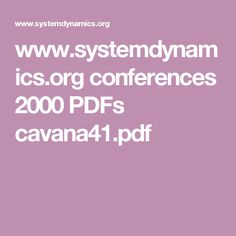 www.systemdynamics.org conferences 2000 PDFs cavana41.pdf Systems Thinking, Conference, Pdf