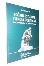 Código: JA 86 N754 Título: ¿Cómo estudiar ciencia política? : una introducción en trece lecciones Autor: Dieter Nohlen Biblioteca Central - segundo piso Biblioteca de Ciencias Sociales