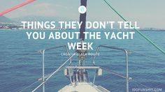 Things they don't tell you about the yacht week