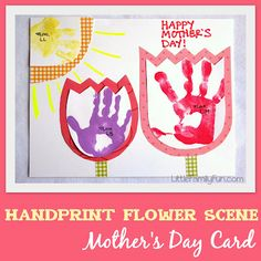 A fun Mother's Day Card. Handprints made into a flower scene!