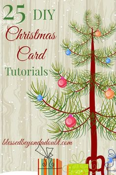 Have FUN making Christmas cards with these 25 DIY card tutorials!