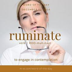 The #wordoftheday is ruminate. #merriamwebster #dictionary #language