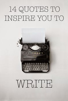 14 Quotes to Inspire you to Write