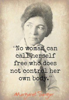 And still, 100 years later, the battle goes on... Every woman should read about Margaret Sanger's activism, regardless of personal stance on Roe vs. Wade.