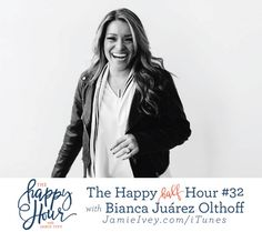 The Happy Half Hour with Jamie Ivey #32: Bianca Juárez Olthoff  One of my all-time favorite guests, Bianca Juárez Olthoff, is back today for episode #32 of The Happy Half Hour. If you missed Bianca's first appearance, you must catch up here.   Bianca is back to fill us in on the latest happenings in her life – including a pretty major life transition with prison ministry. She also answers the how she recharges, where she'd live for a year, her biggest pet peeve and how she defines success…