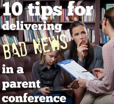 How to share bad, difficult, or sensitive news with a student's parent to get the best possible outcome (and what to say when the student should be the bearer of bad news)