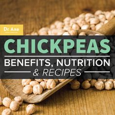 Chickpeas Nutrition, Benefits, & Recipes
