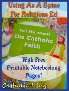 What I'm using for a spine for our Religious education for my Catholic kids this year. This is great for a spread of ages, and you can print the notebooking pages for free! :-)