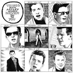 Things Rick Astley would not do to you