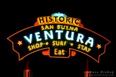 Historic Ventura welcome sign at night, Ventura, California USA Ventura California, Ventura County, California Usa, Southern California, Neon Sign Art, Neon Signs, Port Hueneme, Santa Clarita Valley, Surfing