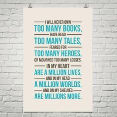 I Will Never Own Too Many Books ...-For Reading Addicts
