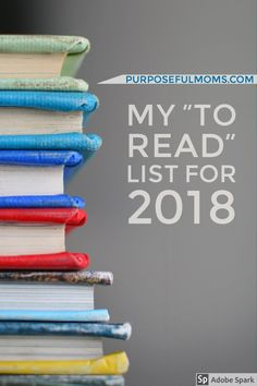 """I love to read. Ever since I was a kid, you could find me with a book in my hands curled up somewhere reading to my heart's content. As a mom, my reading time has been significantly cut back, but I do manage to make reading a priority. What's on my """"to read"""" list? Come find out!"""