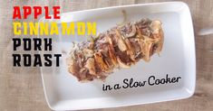 Slow Cooker Apple-Cinnamon Pork Roast - Food Done Good