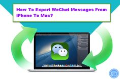 transfer iPhone WeChat messages to Mac